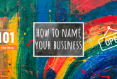 how to name your business - marketing 101 - marketing consultant